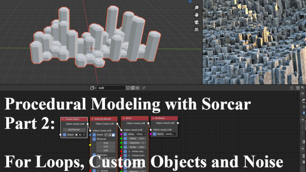 Procedural Modelling in Blender with Sorcar Part 2: More Meshes, For-loops, Variables and Noise